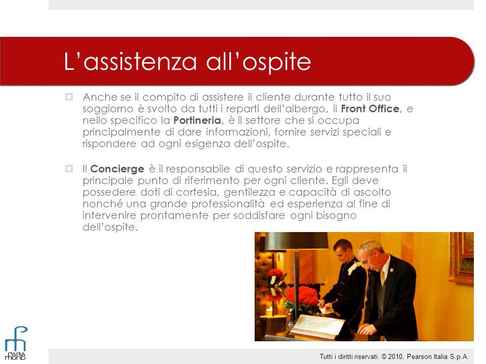 L'assistenza all'ospite  Anche se il compito di assistere il cliente durante tutto il suo soggiorno è svolto da tutti i reparti dell'albergo, il Fron