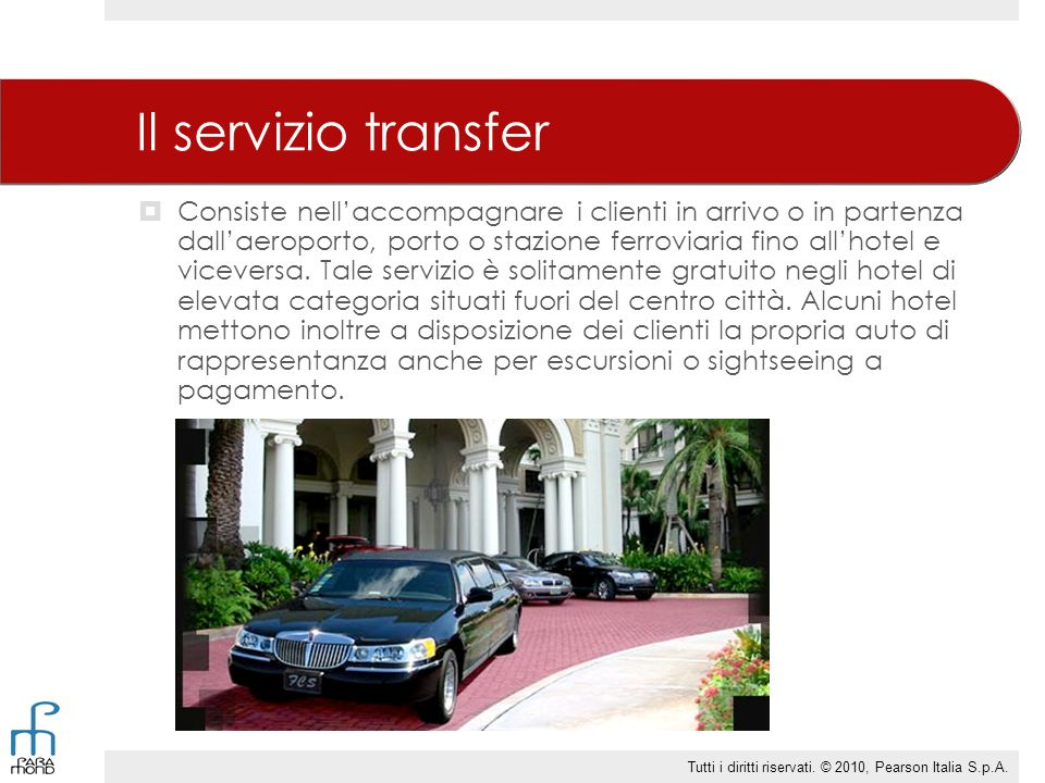 Il servizio transfer  Consiste nell'accompagnare i clienti in arrivo o in partenza dall'aeroporto, porto o stazione ferroviaria fino all'hotel e vice
