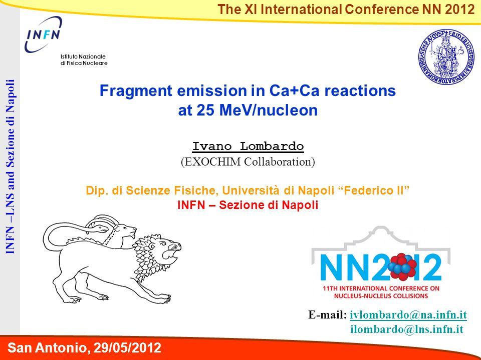 INFN –LNS and Sezione di Napoli Istituto Nazionale di Fisica Nucleare E-mail: ivlombardo@na.infn.itivlombardo@na.infn.it ilombardo@lns.infn.it The XI