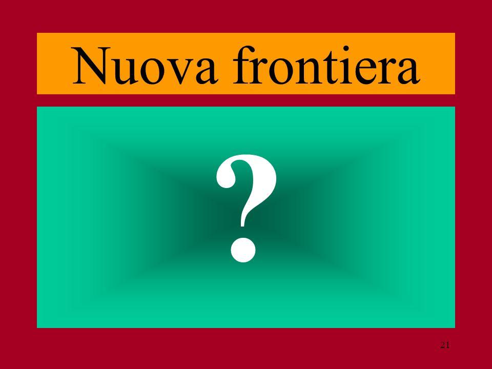 21 Nuova frontiera ?