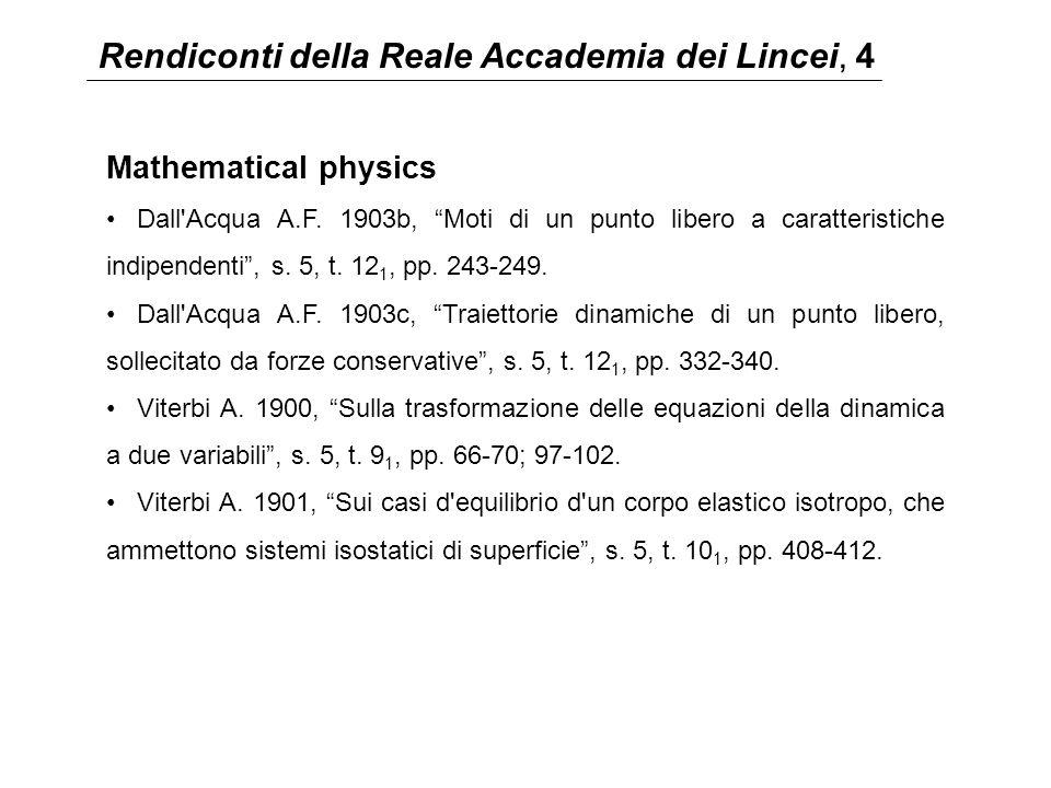 """Rendiconti della Reale Accademia dei Lincei, 4 Mathematical physics Dall'Acqua A.F. 1903b, """"Moti di un punto libero a caratteristiche indipendenti"""", s"""