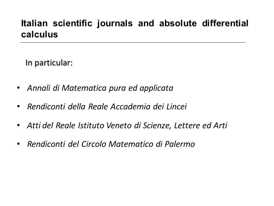 Italian scientific journals and absolute differential calculus Annali di Matematica pura ed applicata Rendiconti della Reale Accademia dei Lincei Atti