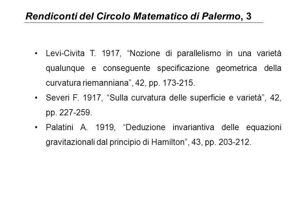 """Rendiconti del Circolo Matematico di Palermo, 3 Levi-Civita T. 1917, """"Nozione di parallelismo in una varietà qualunque e conseguente specificazione ge"""