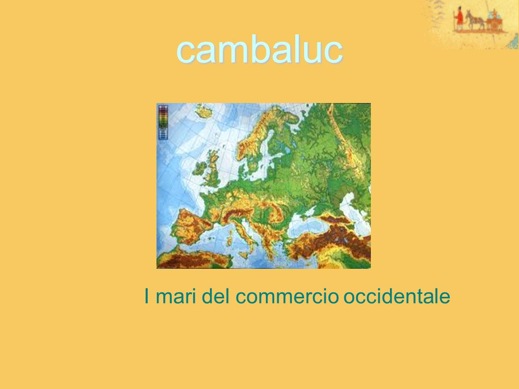 cambaluc I mari del commercio occidentale