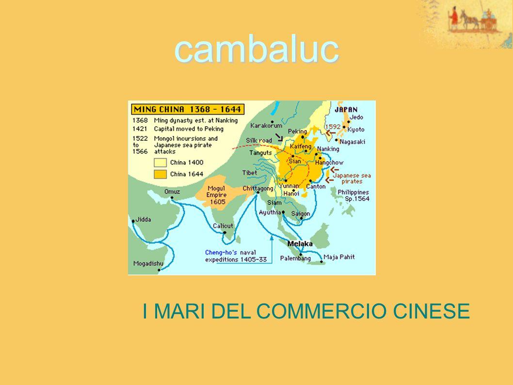 cambaluc I MARI DEL COMMERCIO CINESE