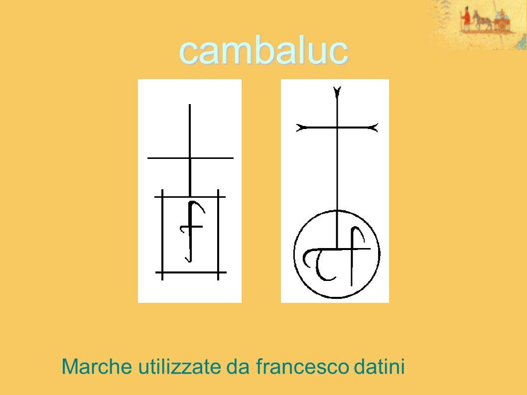 cambaluc Marche utilizzate da francesco datini