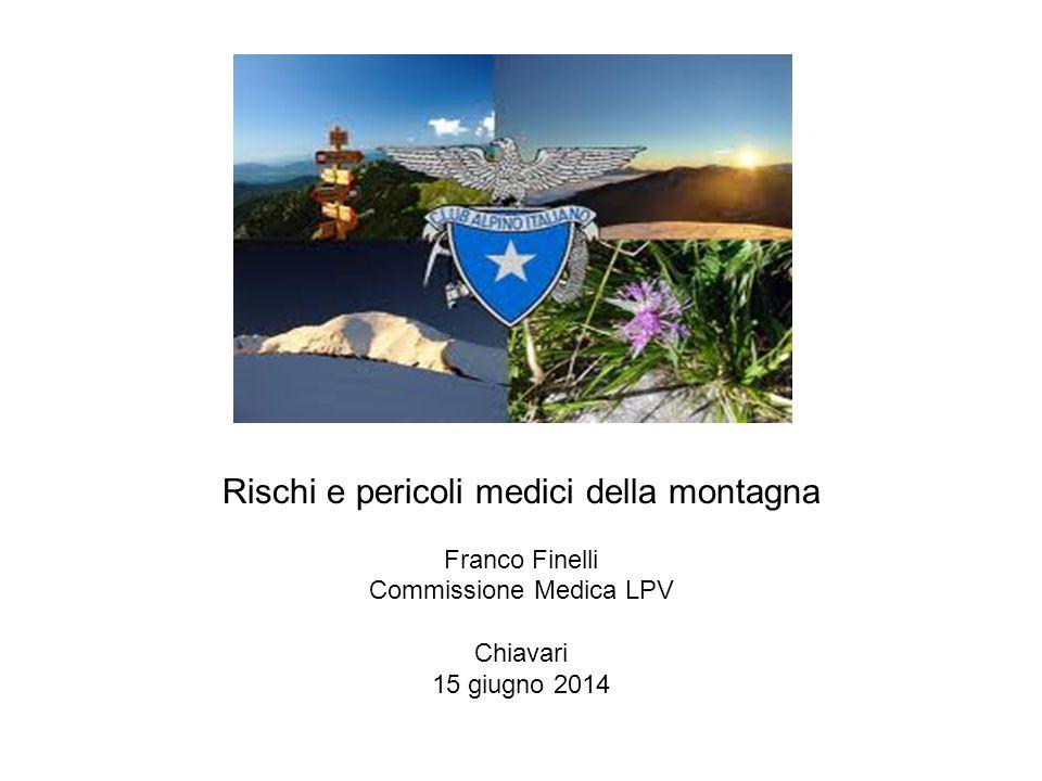Rischi e pericoli medici della montagna Franco Finelli Commissione Medica LPV Chiavari 15 giugno 2014