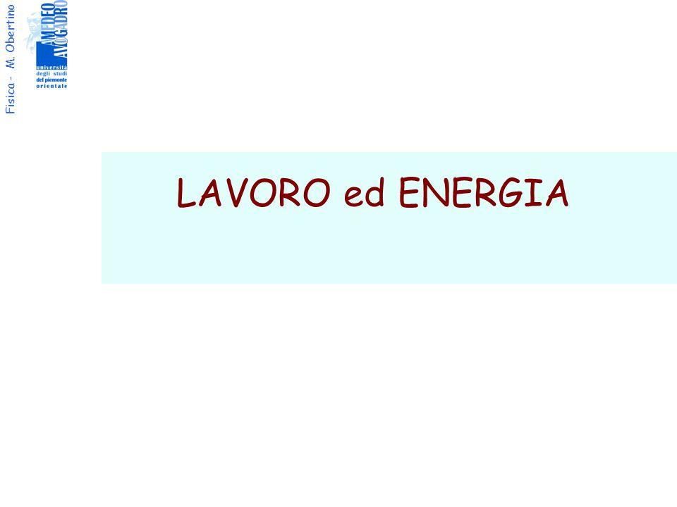 Fisica - M. Obertino LAVORO ed ENERGIA