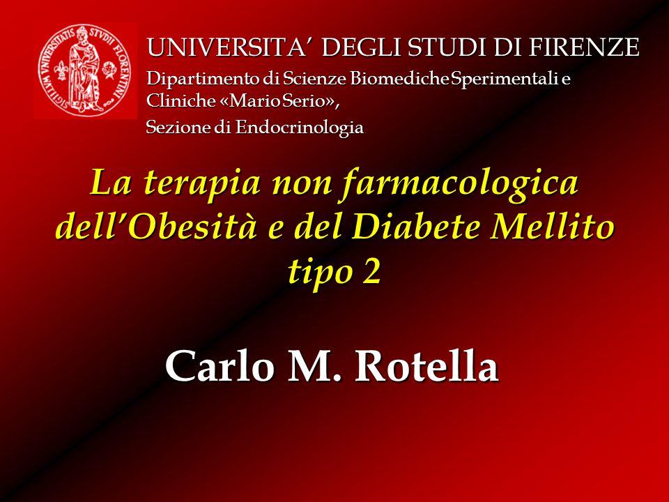 La terapia non farmacologica dell'Obesità e del Diabete Mellito tipo 2 UNIVERSITA' DEGLI STUDI DI FIRENZE Dipartimento di Scienze Biomediche Speriment