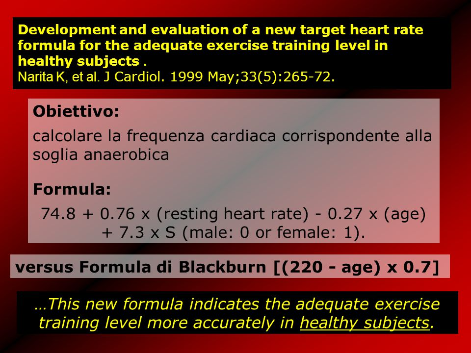 Development and evaluation of a new target heart rate formula for the adequate exercise training level in healthy subjects. Narita K, et al. J Cardiol