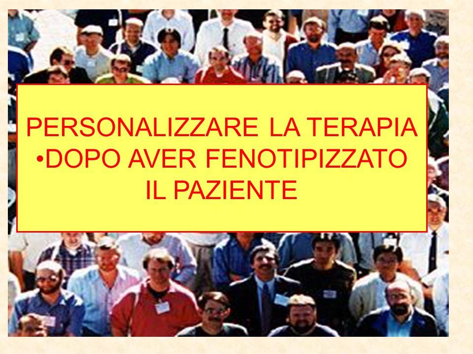 PERSONALIZZARE LA TERAPIA DOPO AVER FENOTIPIZZATO IL PAZIENTE
