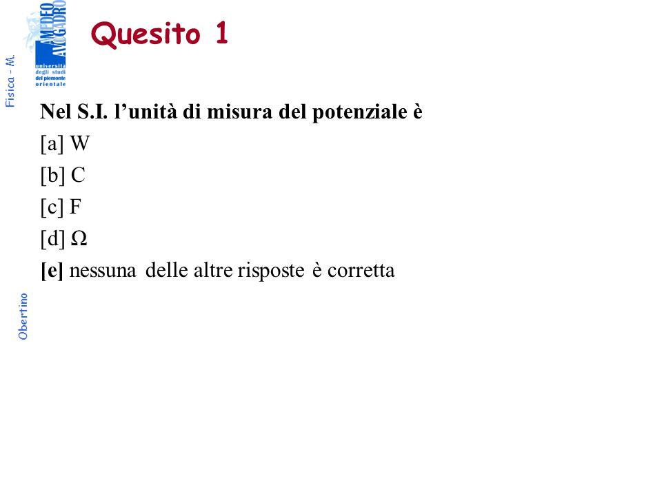 Fisica - M. Obertino Quesito 1 Nel S.I.