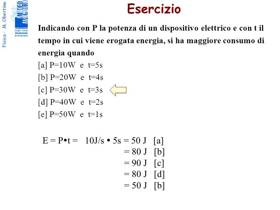 Fisica - M. Obertino Indicando con P la potenza di un dispositivo elettrico e con t il tempo in cui viene erogata energia, si ha maggiore consumo di e