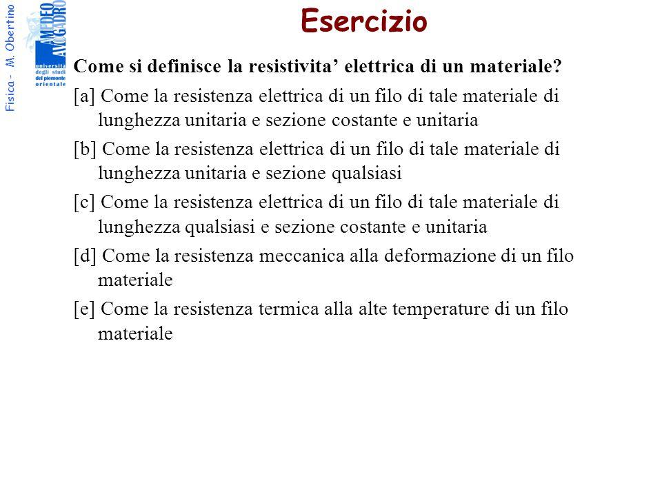 Fisica - M.Obertino Come si definisce la resistivita' elettrica di un materiale.