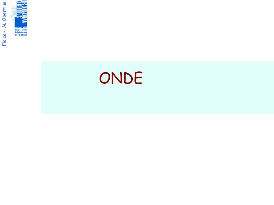 Fisica - M. Obertino ONDE
