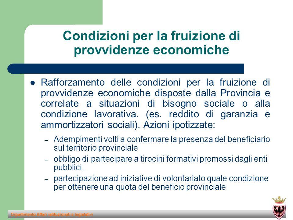 Condizioni per la fruizione di provvidenze economiche Rafforzamento delle condizioni per la fruizione di provvidenze economiche disposte dalla Provincia e correlate a situazioni di bisogno sociale o alla condizione lavorativa.
