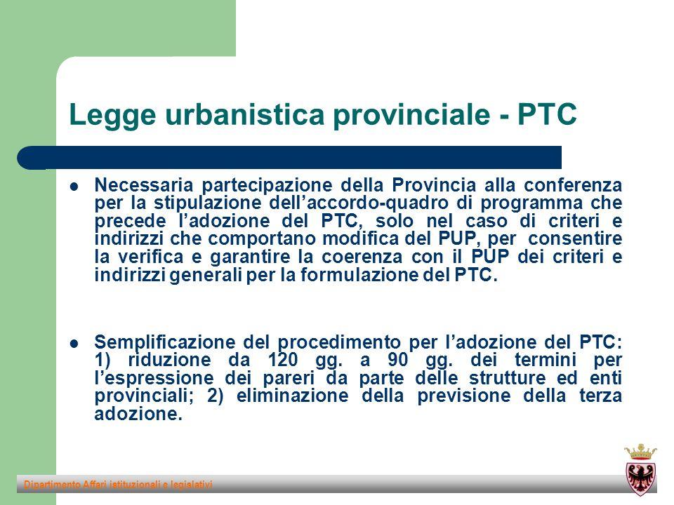 Legge urbanistica provinciale - PTC Necessaria partecipazione della Provincia alla conferenza per la stipulazione dell'accordo-quadro di programma che precede l'adozione del PTC, solo nel caso di criteri e indirizzi che comportano modifica del PUP, per consentire la verifica e garantire la coerenza con il PUP dei criteri e indirizzi generali per la formulazione del PTC.