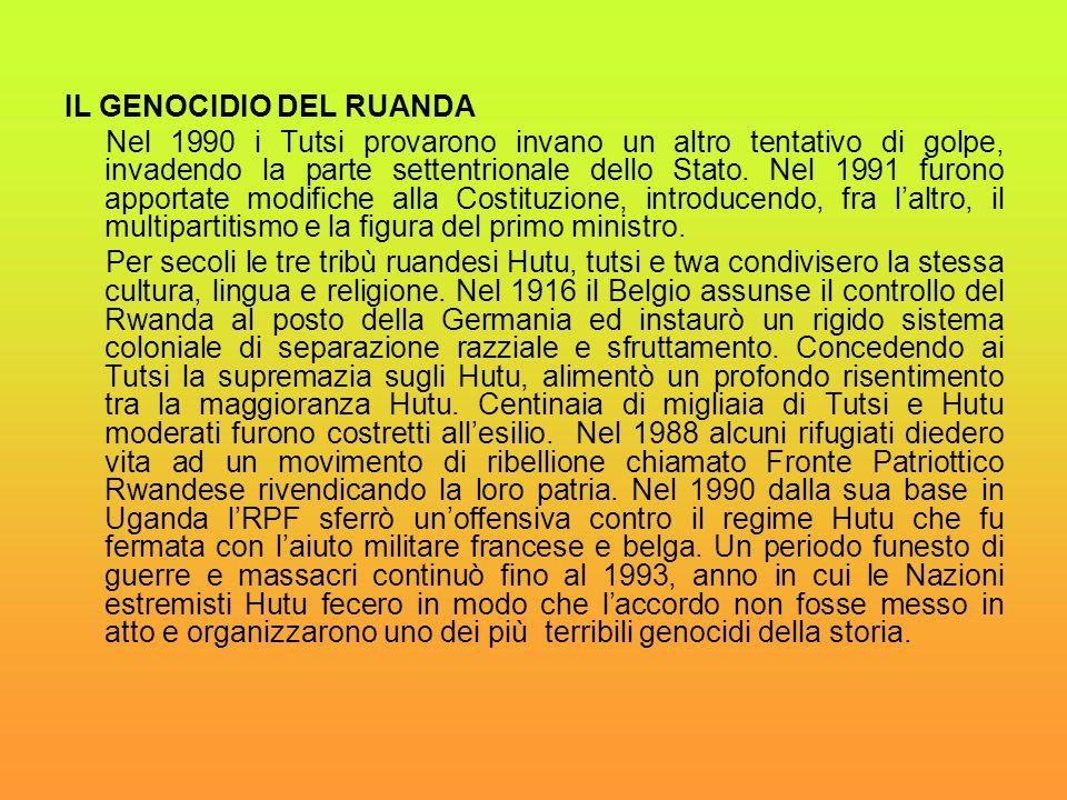 IL GENOCIDIO DEL RUANDA Nel 1990 i Tutsi provarono invano un altro tentativo di golpe, invadendo la parte settentrionale dello Stato. Nel 1991 furono