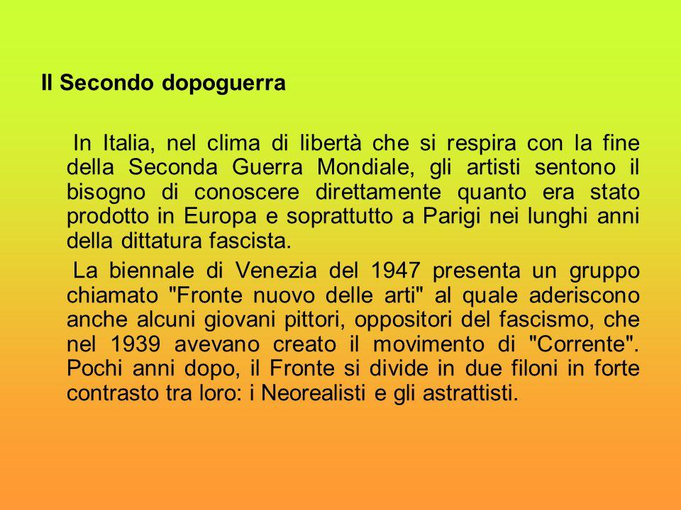 Il Secondo dopoguerra In Italia, nel clima di libertà che si respira con la fine della Seconda Guerra Mondiale, gli artisti sentono il bisogno di cono