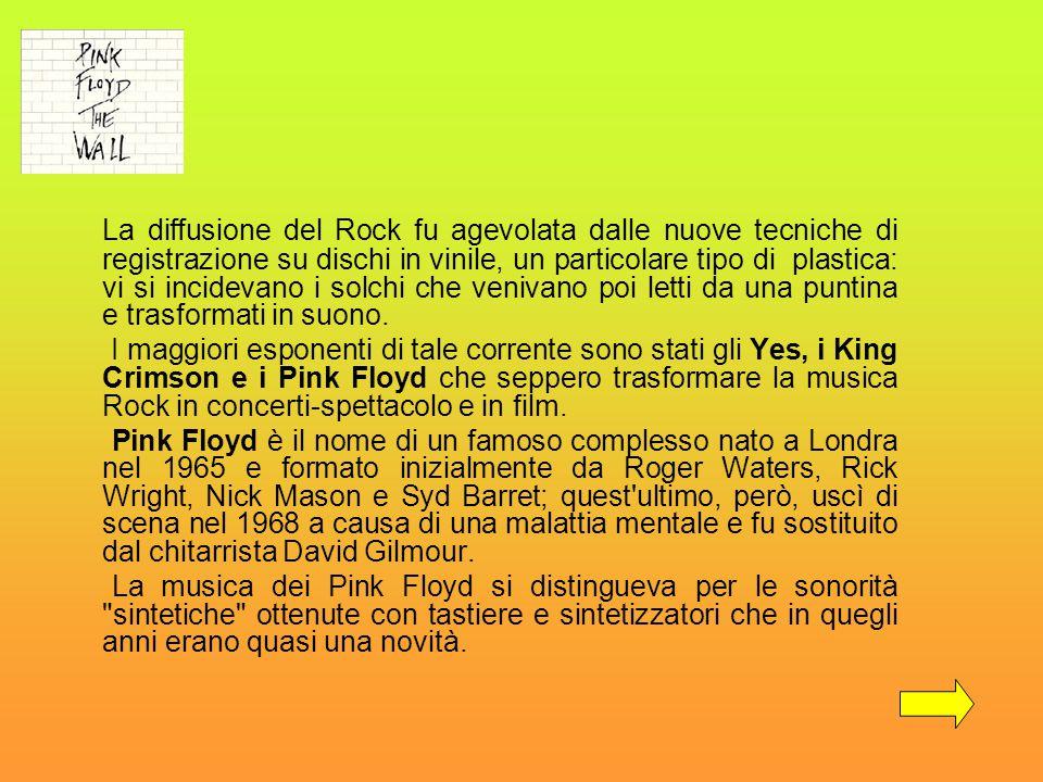 La diffusione del Rock fu agevolata dalle nuove tecniche di registrazione su dischi in vinile, un particolare tipo di plastica: vi si incidevano i sol