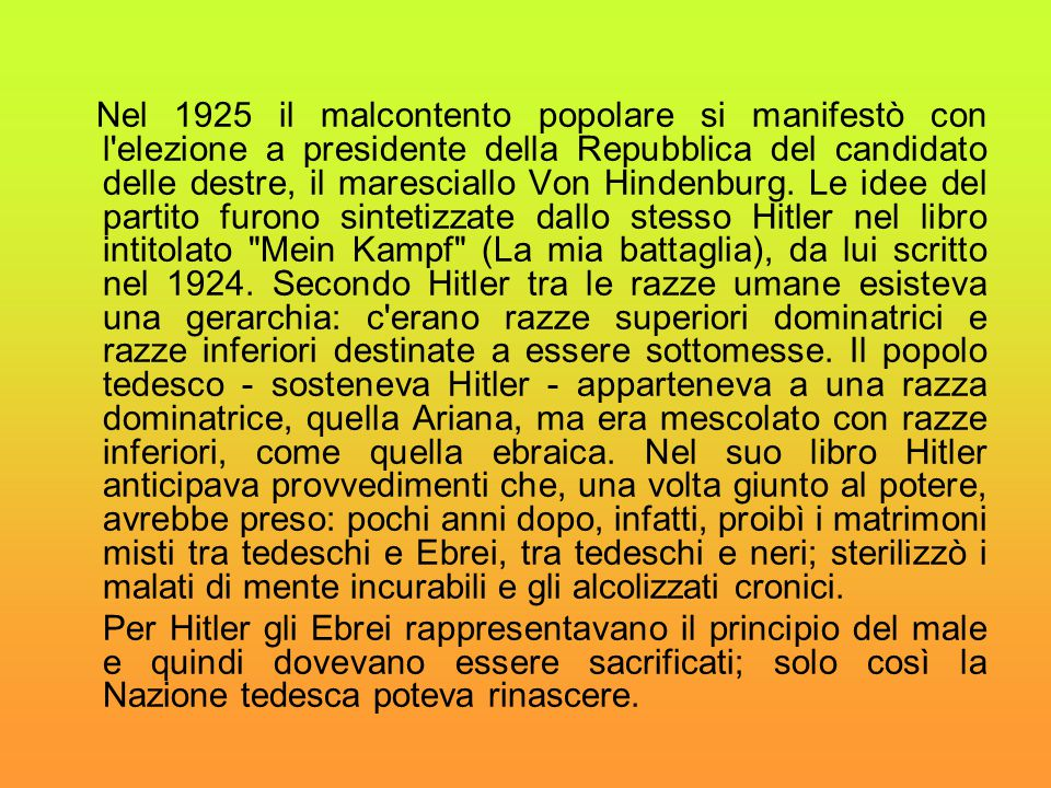 Nel 1925 il malcontento popolare si manifestò con l'elezione a presidente della Repubblica del candidato delle destre, il maresciallo Von Hindenburg.