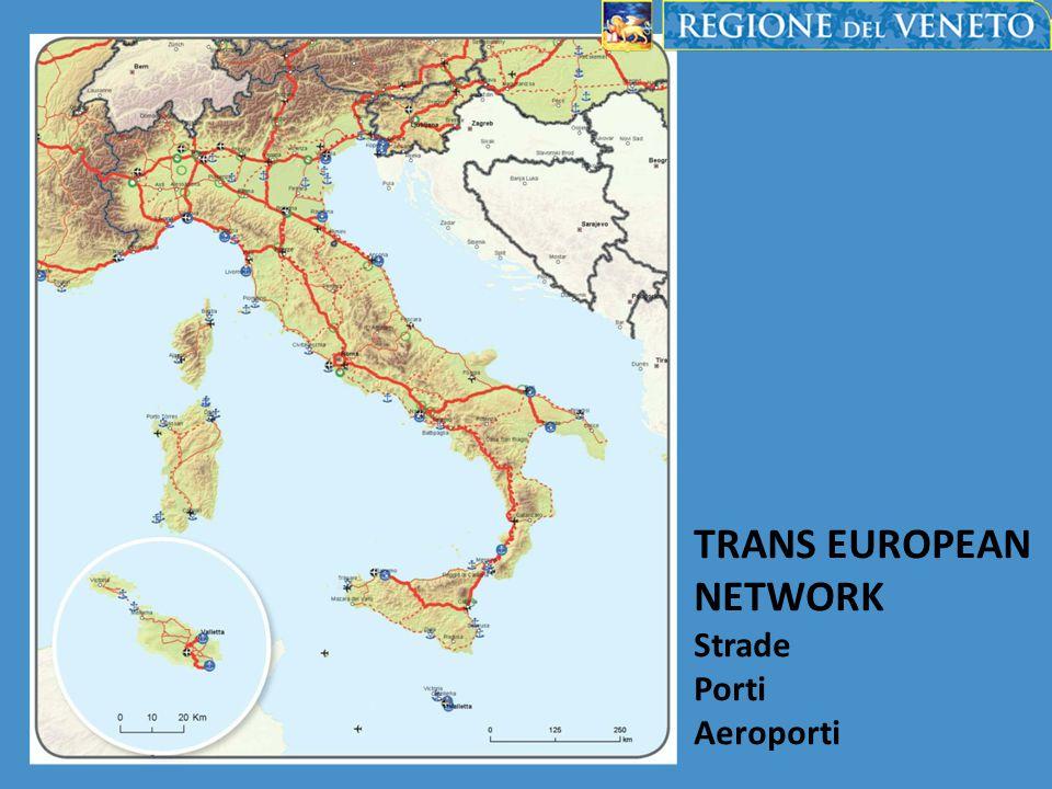 TRANS EUROPEAN NETWORK Strade Porti Aeroporti