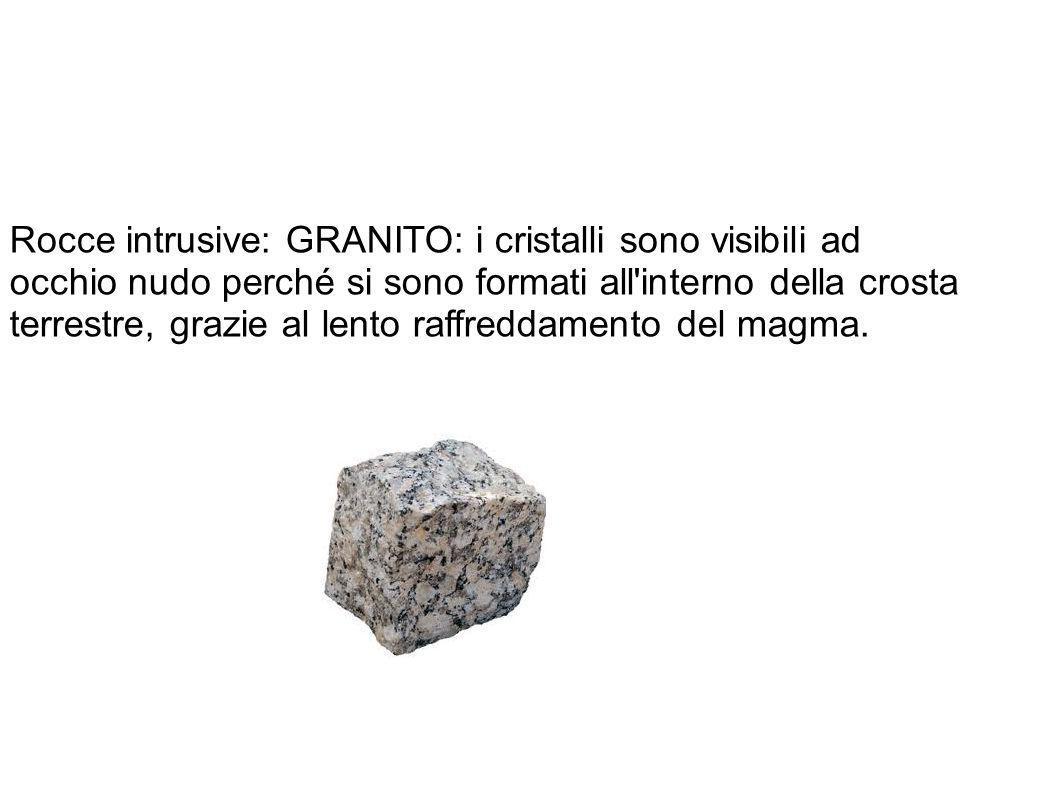 Rocce intrusive: GRANITO: i cristalli sono visibili ad occhio nudo perché si sono formati all'interno della crosta terrestre, grazie al lento raffredd