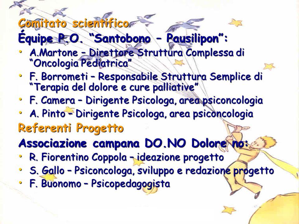 """Comitato scientifico Équipe P.O. """"Santobono – Pausilipon"""": A.Martone – Direttore Struttura Complessa di """"Oncologia Pediatrica"""" A.Martone – Direttore S"""