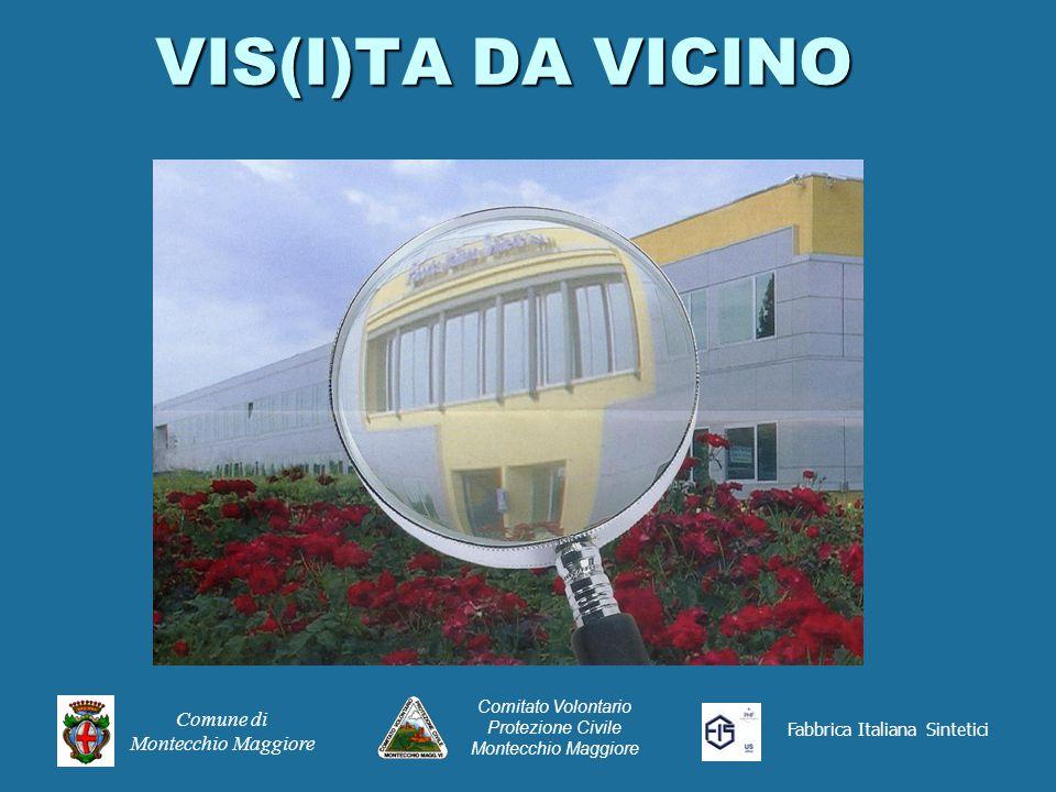 VIS(I)TA DA VICINO Comune di Montecchio Maggiore Comitato Volontario Protezione Civile Montecchio Maggiore Fabbrica Italiana Sintetici
