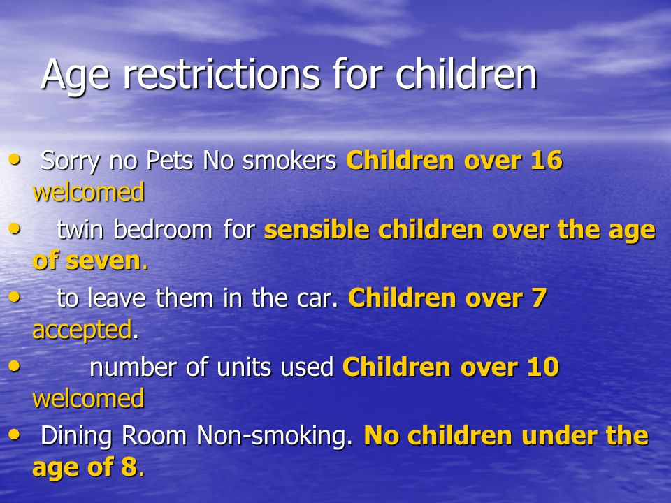 Age restrictions for children Sorry no Pets No smokers Children over 16 welcomed Sorry no Pets No smokers Children over 16 welcomed twin bedroom for s
