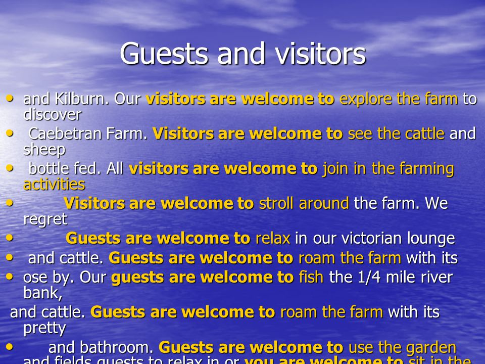 Guests and visitors and Kilburn. Our visitors are welcome to explore the farm to discover and Kilburn. Our visitors are welcome to explore the farm to