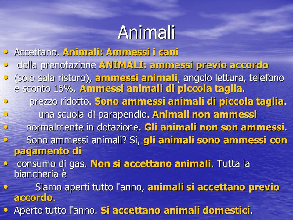 Animali Accettano. Animali: Ammessi i cani Accettano.