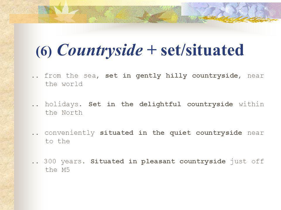 (6) Countryside + set/situated.. from the sea, set in gently hilly countryside, near the world..