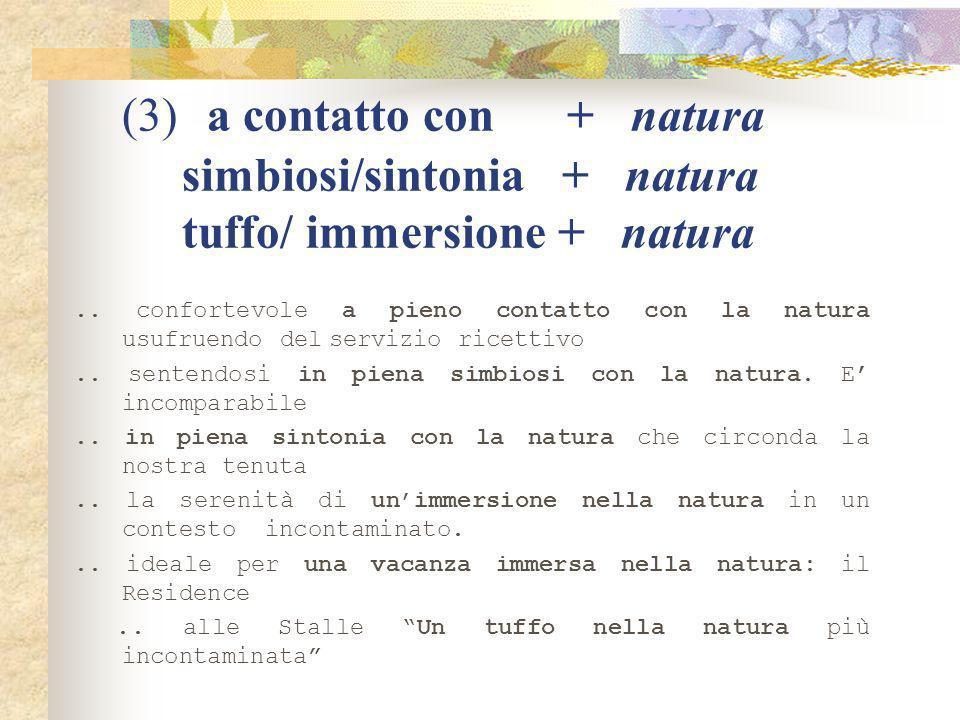 (3) a contatto con + natura simbiosi/sintonia + natura tuffo/ immersione + natura..