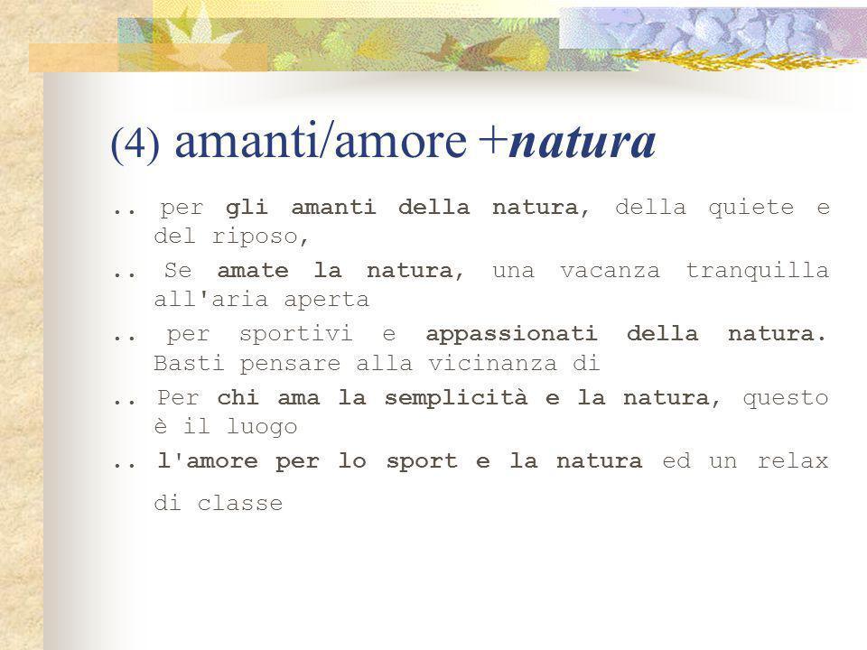 (4) amanti/amore +natura.. per gli amanti della natura, della quiete e del riposo,..
