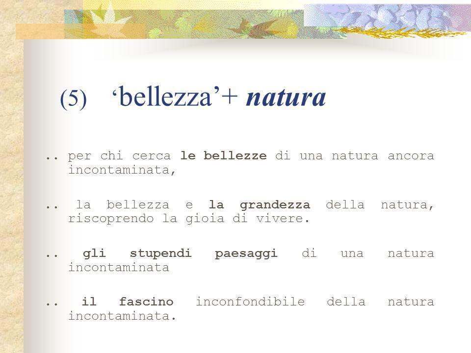 (6) suoni/silenzio + natura (7) pace + natura..vita è ancora scandita dai ritmi della natura...