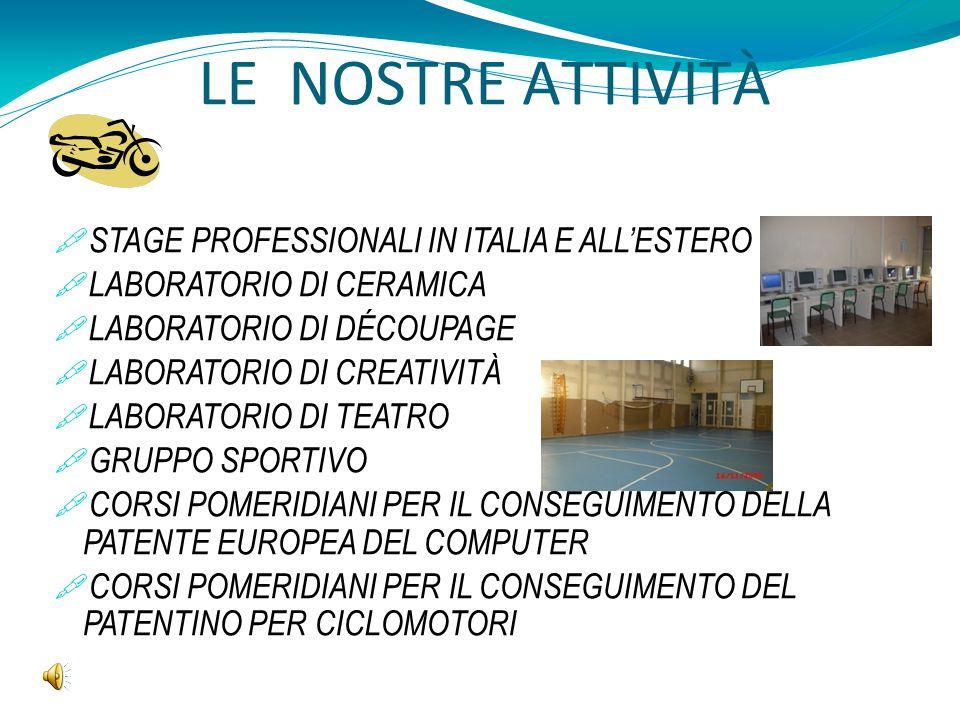 LE NOSTRE ATTIVITÀ  STAGE PROFESSIONALI IN ITALIA E ALL'ESTERO  LABORATORIO DI CERAMICA  LABORATORIO DI DÉCOUPAGE  LABORATORIO DI CREATIVITÀ  LAB