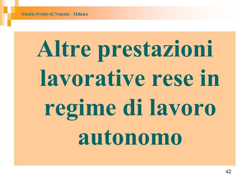 Studio Potito di Nunzio - Milano 42 Altre prestazioni lavorative rese in regime di lavoro autonomo