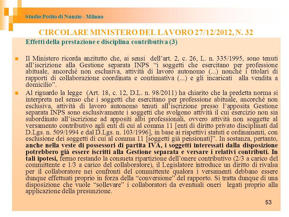 Studio Potito di Nunzio - Milano Effetti della prestazione e disciplina contributiva (3) Il Ministero ricorda anzitutto che, ai sensi dell'art.