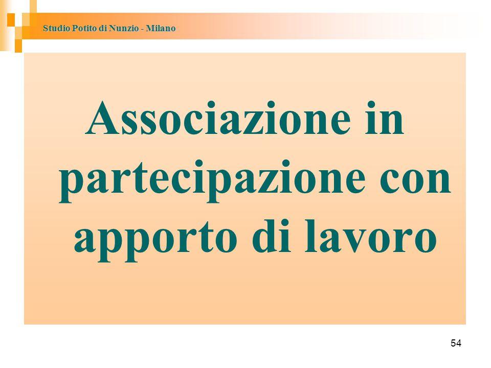 Studio Potito di Nunzio - Milano 54 Associazione in partecipazione con apporto di lavoro