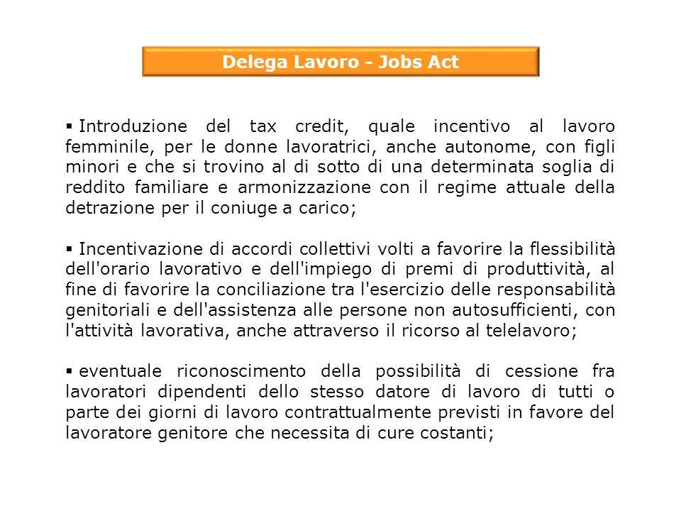 Delega Lavoro - Jobs Act  Introduzione del tax credit, quale incentivo al lavoro femminile, per le donne lavoratrici, anche autonome, con figli minor