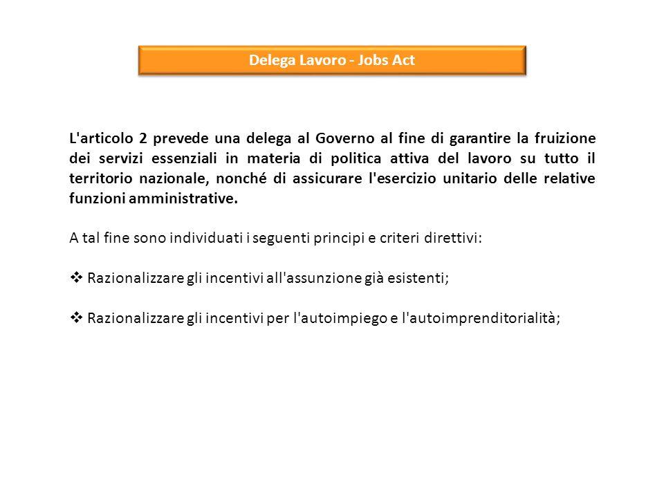 Delega Lavoro - Jobs Act L'articolo 2 prevede una delega al Governo al fine di garantire la fruizione dei servizi essenziali in materia di politica at