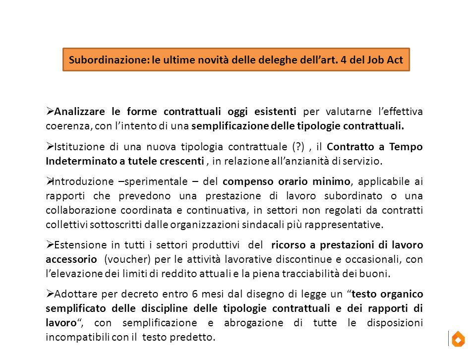 Subordinazione: le ultime novità delle deleghe dell'art. 4 del Job Act  Analizzare le forme contrattuali oggi esistenti per valutarne l'effettiva coe