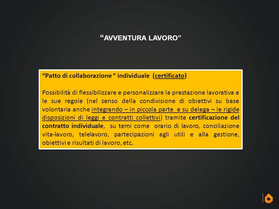"""""""Patto di collaborazione """" individuale (certificato) Possibilità di flessibilizzare e personalizzare la prestazione lavorativa e le sue regole (nel se"""