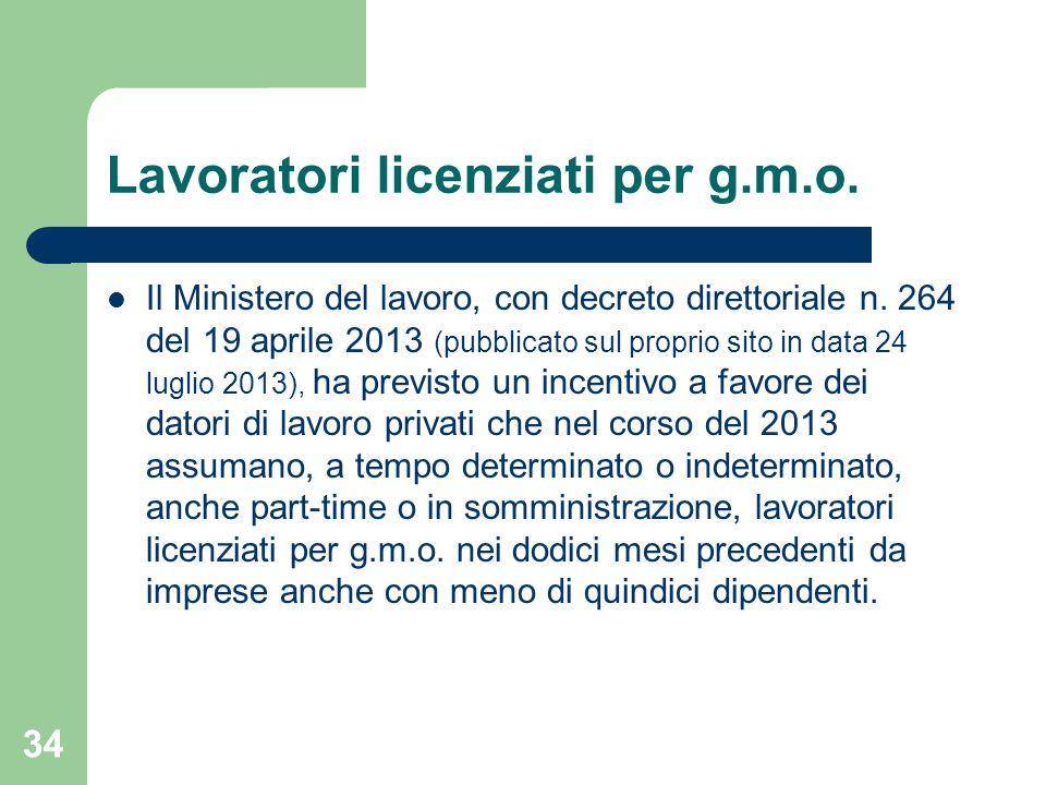 34 Lavoratori licenziati per g.m.o.Il Ministero del lavoro, con decreto direttoriale n.