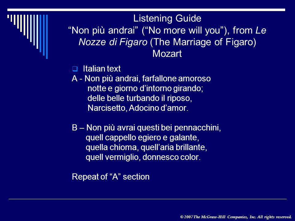 "© 2007 The McGraw-Hill Companies, Inc. All rights reserved. Listening Guide ""Non più andrai"" (""No more will you""), from Le Nozze di Figaro (The Marria"