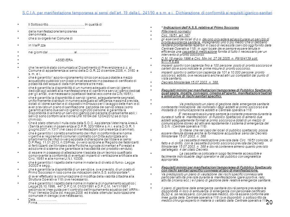 20 S.C.I.A. per manifestazione temporanea ai sensi dell'art. 19 della L. 241/90 e s.m. e i. Dichiarazione di conformità ai requisiti igienico-sanitari