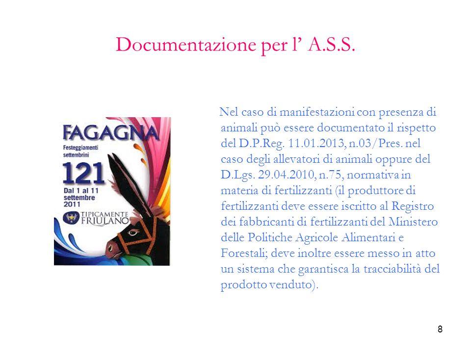 8 Documentazione per l' A.S.S. Nel caso di manifestazioni con presenza di animali può essere documentato il rispetto del D.P.Reg. 11.01.2013, n.03/Pre