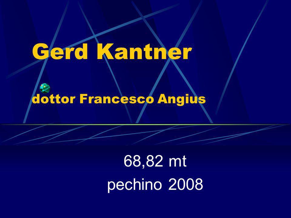 Gerd Kantner dottor Francesco Angius 68,82 mt pechino 2008