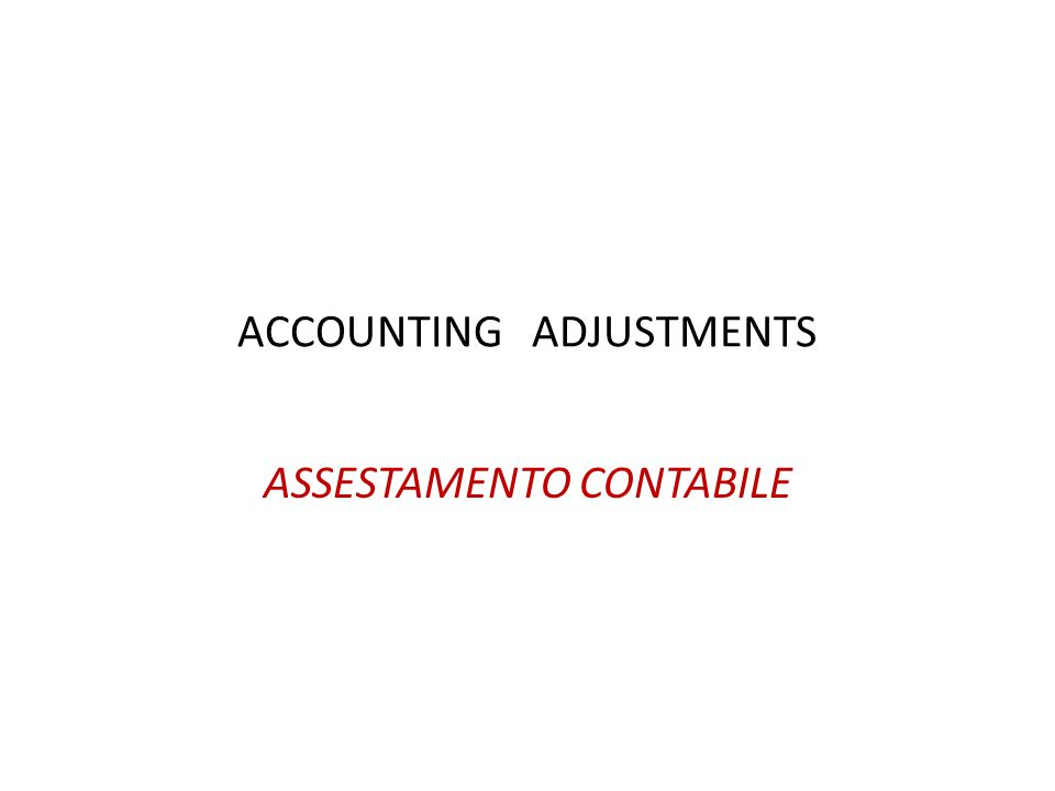 ACCOUNTING ADJUSTMENTS ASSESTAMENTO CONTABILE